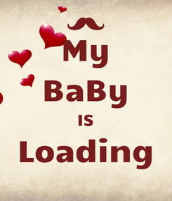 Poster: My BaBy IS Loading