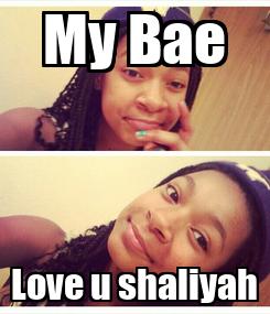 Poster: My Bae Love u shaliyah