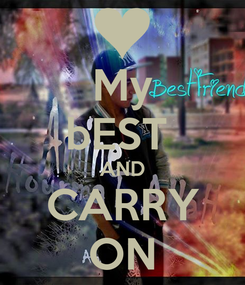 Poster: My bEST  AND CARRY ON