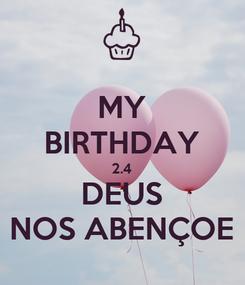 Poster: MY BIRTHDAY 2.4 DEUS NOS ABENÇOE