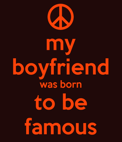 Poster: my boyfriend was born to be famous
