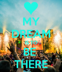 Poster: MY DREAM IS TO BE  THERE