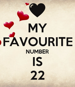 Poster: MY FAVOURITE NUMBER IS 22