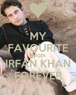 Poster: MY FAVOURITE SINGER IRFAN KHAN FOREVER