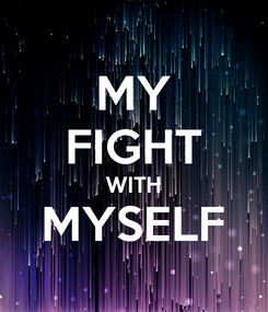 Poster: MY FIGHT WITH MYSELF
