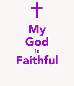 Poster: My God is Faithful
