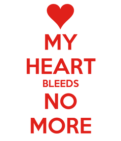 Poster: MY HEART BLEEDS NO MORE