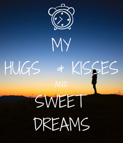 Poster: MY HUGS  & KISSES AND SWEET DREAMS