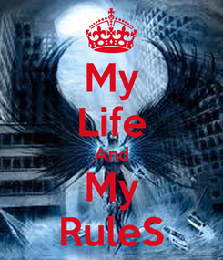 Poster: My Life And My RuleS
