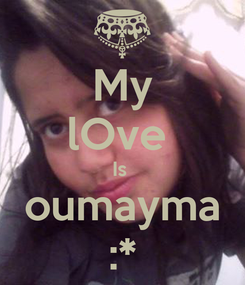 Poster: My lOve  Is  oumayma :*