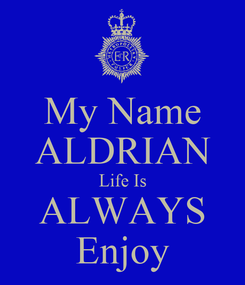 Poster: My Name ALDRIAN Life Is ALWAYS Enjoy