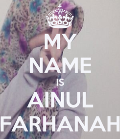 Poster: MY NAME IS AINUL FARHANAH