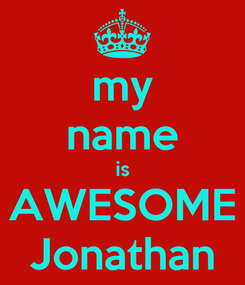 Poster: my name is AWESOME Jonathan