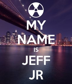Poster: MY NAME IS JEFF JR
