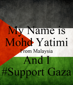 Poster: My Name is Mohd Yatimi From Malaysia And I #Support Gaza