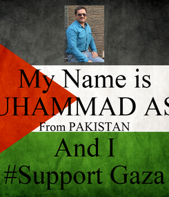 Poster: My Name is MUHAMMAD ASIF From PAKISTAN And I #Support Gaza