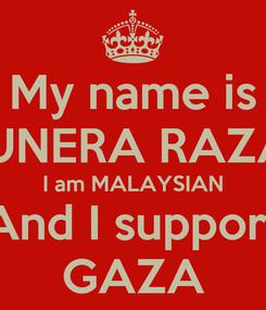 Poster: My name is MUNERA RAZAK I am MALAYSIAN And I support GAZA