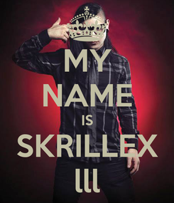 Poster: MY NAME IS SKRILLEX lll