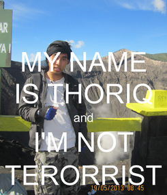 Poster: MY NAME IS THORIQ and I'M NOT TERORRIST