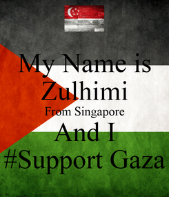 Poster: My Name is Zulhimi From Singapore And I #Support Gaza