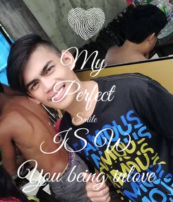 Poster: My  Perfect  Smile  IS W You being inlove