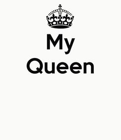 Poster: My Queen
