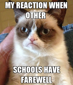 Poster: MY REACTION WHEN OTHER  SCHOOLS HAVE FAREWELL