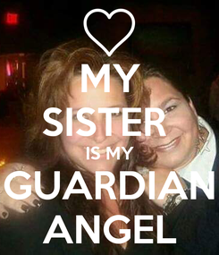 Poster: MY SISTER  IS MY GUARDIAN ANGEL