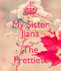 Poster: My Sister Jiana is The Prettiest