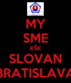 Poster: MY SME KŠK SLOVAN BRATISLAVA