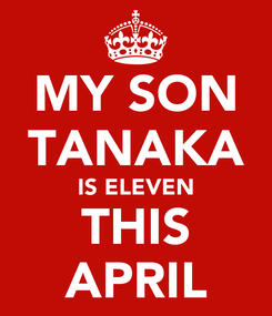 Poster: MY SON TANAKA IS ELEVEN THIS APRIL