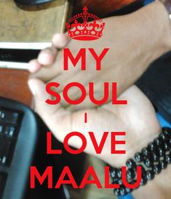 Poster: MY SOUL I LOVE MAALU