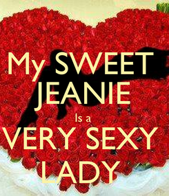 Poster: My SWEET  JEANIE Is a  VERY SEXY  LADY
