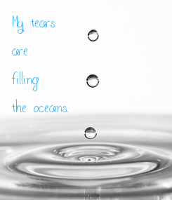 Poster: My tears