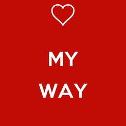 Poster:  MY  WAY