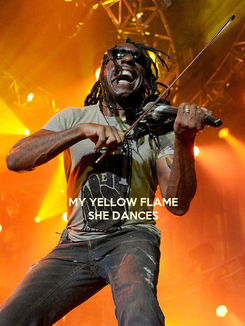 Poster:    MY YELLOW FLAME SHE DANCES