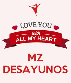 Poster:    MZ DESAYUNOS
