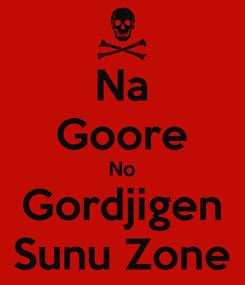 Poster: Na Goore No Gordjigen Sunu Zone