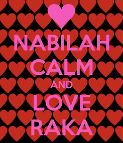 Poster: NABILAH CALM AND LOVE RAKA