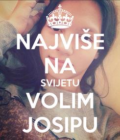 Poster: NAJVIŠE NA SVIJETU VOLIM JOSIPU