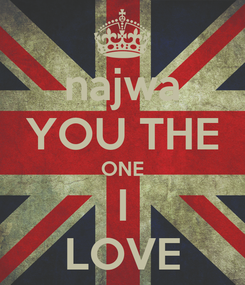 Poster: najwa YOU THE ONE I LOVE