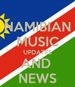 Poster: NAMIBIAN MUSIC UPDATES AND  NEWS