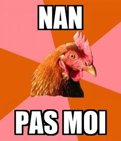 Poster: NAN PAS MOI
