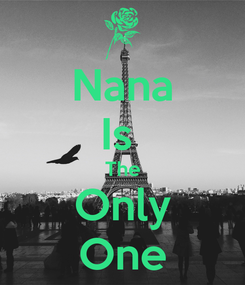 Poster: Nana Is  The Only One