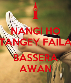 Poster: NANGI HO TANGEY FAILA  BASSERA AWAN