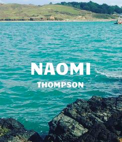 Poster:  NAOMI THOMPSON