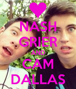 Poster: NASH GRIER AND CAM DALLAS