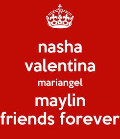 Poster: nasha valentina mariangel maylin friends forever