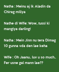Poster: Natha : Meinu aj ik Aladin da  Chirag miliya   Nathe di Wife: Wow, tussi ki  mangiya darling!  Natha : Mein Jinn nu tera Dimag  10 gunna vda den lae keha  Wife :