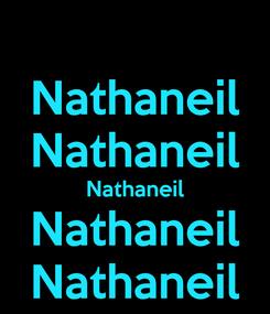 Poster: Nathaneil Nathaneil Nathaneil Nathaneil Nathaneil